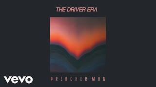 The Driver Era - Preacher Man (Audio Only)