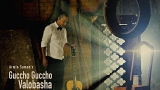 Guccho Guccho Valobasha by Armin Sumon | Boshonto Hawa | Official Music Video