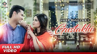 Gustakhi (Full Video) | Harp Bhullar | Urban Folk | Latest Punjabi Songs 2017 | Mp4 Records