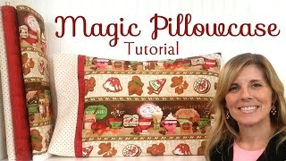 How to Make a Magic Pillowcase | with Jennifer Bosworth of Shabby Fabrics