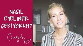 Çağla | Nasıl Eyeliner Çekiyorum? | Güzellik - Bakım