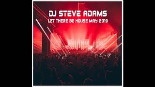 Let There Be House May 2019