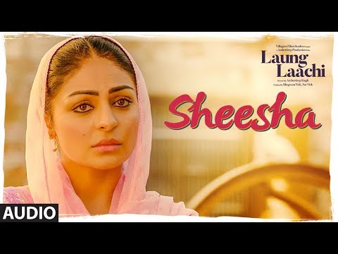 Xxx Mp4 Sheesha Laung Laachi Audio Song Mannat Noor Ammy Virk Neeru Bajwa Amrit Maan Mannat Noor 3gp Sex