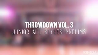 Junior All Styles Prelims | Throwdown Vol. 3