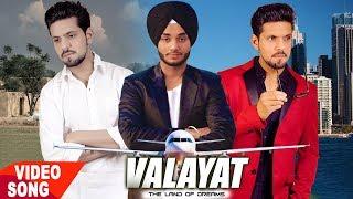 VALAYAT ( Full Song ) | AkashDeep Singh | King B Chouhan | Latest Punjabi Song 2018