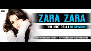Zara Zara - RHTDM | Chillout 2014 | DJ Spinsun | Full Song
