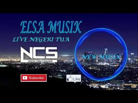 ELSA MUSIK come back NEGERI TUA Bangik Munih