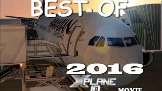 BEST OF 2016 - AN X PLANE MOVIE | ULTRA REALISTIC GRAPHICS 15+ min