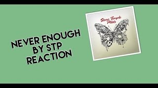 Reaction To New STP Song (Never Enough)
