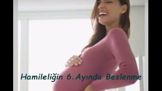 Hamileliğin 6. Ayında Beslenme