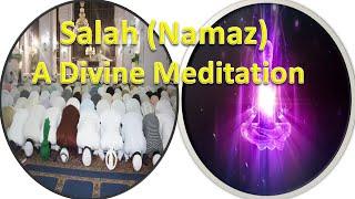 Namaz (Salah) A Divine Meditation 2016