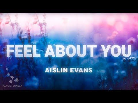 Aislin Evans - Feel About You (Lyrics)