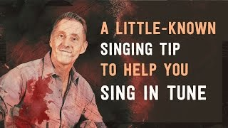 A Little-Known Singing Tip to Help You Sing in Tune