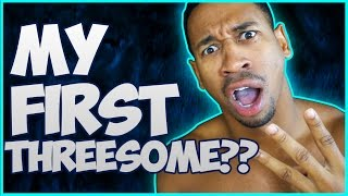 I HAD A THREESOME | STORYTIME