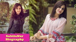 Sabila Nur || Biography || Life History