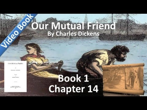Book 1, Chapter 14 - Our Mutual Friend by Charles Dickens - The Bird of Prey Brought Down