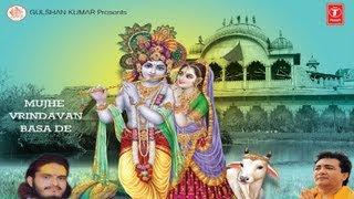 Mujhe Vrindavan Basa De Acharya Vishakha Das [Full HD Song] I Mujhe Vrindavan Basade