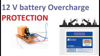 12V Battery Over charge Protection Circuit || Cut-Off Circuit For 12V Lead Acid Battery Charging