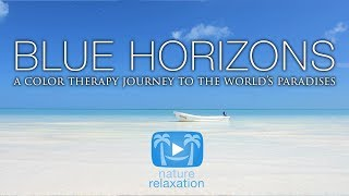 BLUE HORIZONS | a Pure Nature Relaxation Video 4K UHD