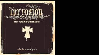 Corrosion Of Conformity In The Arms Of God Full Album 2005