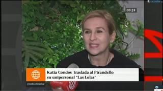 KATIA CONDOS  DE VBQ SE TRASLADA AL PIRANDELLO CON LAS LOLAS