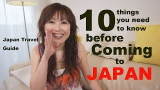 Japan Travel Guide: 10 Things you need to know Before Coming to JAPAN
