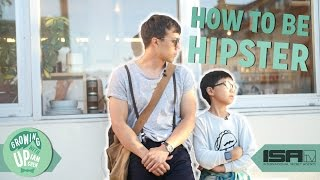 How to Be a Hipster - GROWING UP WITH IAN Ep. 2