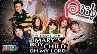 [P336band] MARY'S BOY CHILD - OH MY LORD - DANCE VERSION 4K