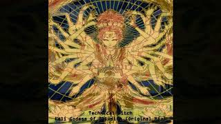 Technical Hitch – Kali Godess Of Illusion (Original Mix)