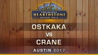 HS - Ostkaka vs Crane - Round 4 - Hearthstone Grand Prix DreamHack Austin 2017
