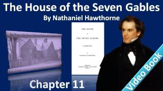 Chapter 11 - The House of the Seven Gables by Nathaniel Hawthorne - The Arched Window