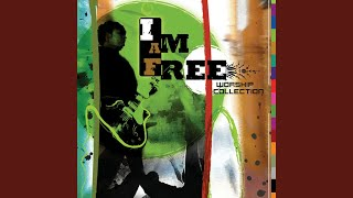 I Am Free (Who the Son Sets Free)