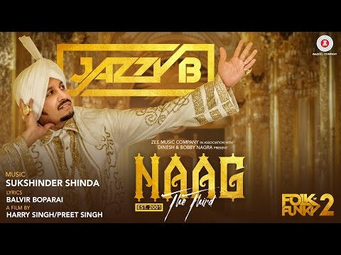 Xxx Mp4 Naag The Third Official Music Video Jazzy B Sukshinder Shinda Naag 3 3gp Sex
