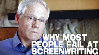 Why Most People Fail At Screenwriting by John Truby