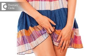Common causes of Itchy Vagina - Dr. Rajdeep Mysore