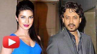Irrfan Khan All Praises Of Priyanka Chopra's Hollywood Success