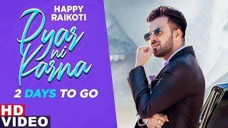 Pyar Ni Karna (2 Days To Go) | Happy Raikoti | Latest Punjabi Teasers 2019 | Releasing On 8th Dec