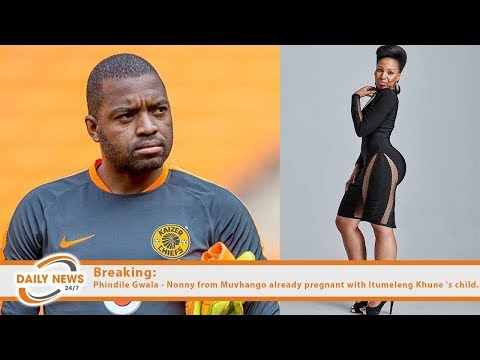 Breaking: Phindile Gwala - Nonny from Muvhango already pregnant with Itumeleng Khune 's child.