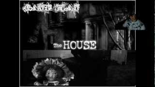 THE HOUSE 1: GAME PLAY ''COMENTADO''