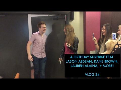 A BIRTHDAY SURPRISE FEATURING KANE BROWN, JASON ALDEAN, LAUREN ALAINA, + MORE! | VLOG #24