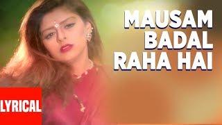 Mausam Badal Raha Lyrical Video   Papa The Great   Udit Narayan, Anuradha Paudwal