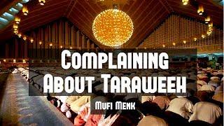 Complaining About Taraweeh   [Powerful Reminder]   Mufti Menk