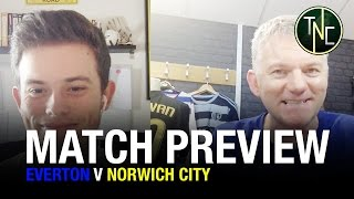 EVERTON V NORWICH - MATCH PREVIEW WITH TOFFEE TV