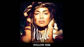 Nicole Scherzinger - Follow Him