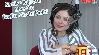 Kanika Kapoor Live on Radio Mirchi Delhi with RJ Naved
