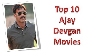 Top 10 Best Ajay Devgan Movies List