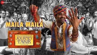 Maila Maila - The Extraordinary Journey Of The Fakir | Dhanush | Mame Khan & R Venkatraman | Amit T