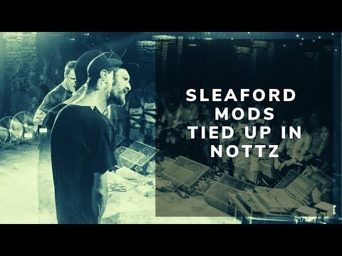 Sleaford Mods Tied Up In Nottz