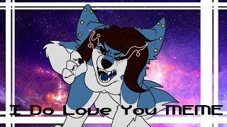 I Do Love You :: Meme