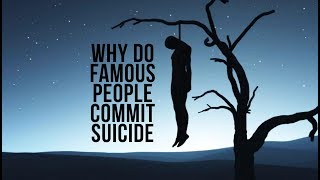 Why Do Famous People Commit Suicide  | The Islamic Studio